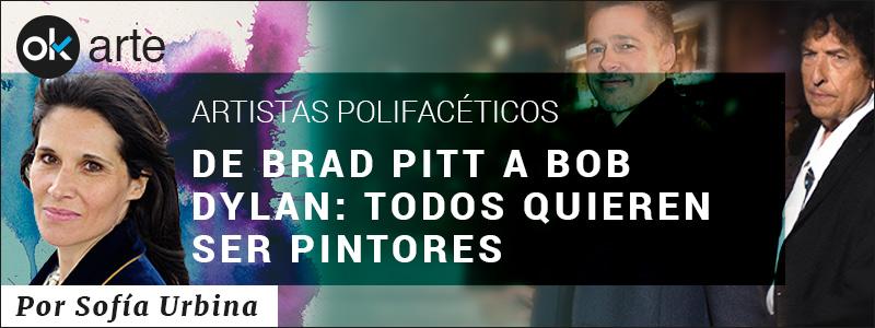 DE BRAD PITT A BOB DYLAN: TODOS QUIEREN SER PINTORES