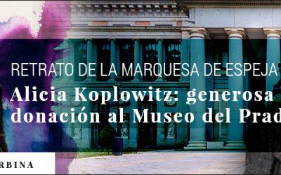 RETRATO DE LA MARQUESA DE ESPEJA, ALICIA KOPLOWITZ: GENEROSA DONACION AL MUSEO DEL PRADO