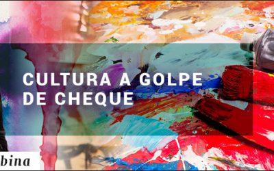 CULTURA A GOLPE DE CHEQUE